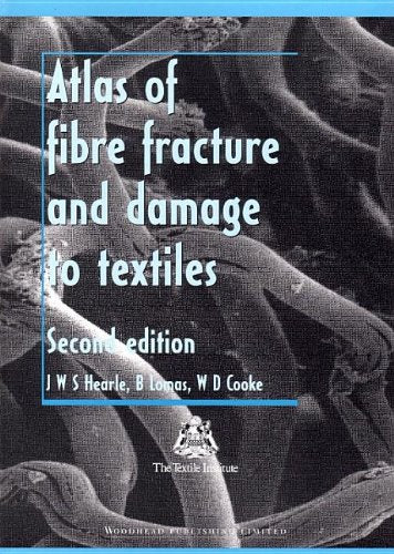 Atlas of Fibre Fracture and Damage to Textiles (Woodhead Publishing Series in Textiles)