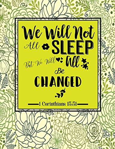 1 Corinthians 15:51 We will not all sleep, but we will all be changed: Bible Verse Quote Cover Composition Notebook Large