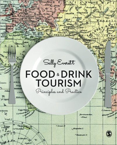 Food and Drink Tourism: Principles and Practice