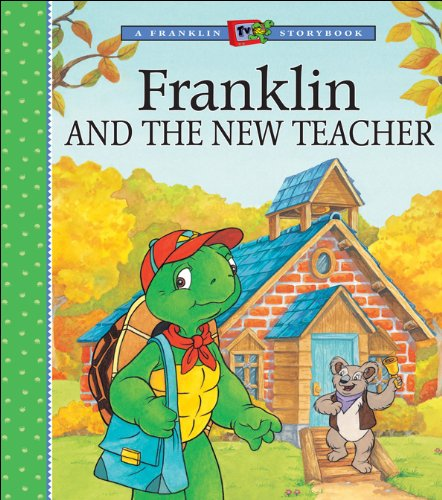 Franklin and the New Teacher (A Franklin TV Storybook)