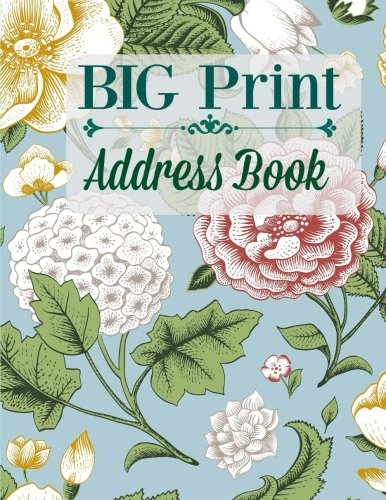 BIG Print Address Book (Extra Large Address Book with Large Print Lettering) (Volume 24)