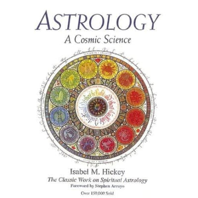 Astrology A Cosmic Science: The Classic Work On Spiritual Astrology - Books