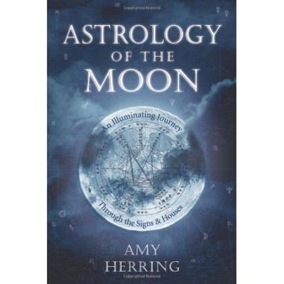 Astrology Of The Moon: An Illuminating Journey Through The Signs And Houses - Books