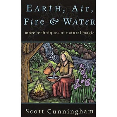 Earth Air Fire & Water: More Techniques Of Natural Magic (Llewellyns Practical Magick) - Books