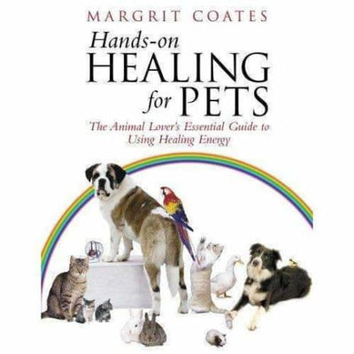 Hands-On Healing For Pets: The Animal Lovers Essential Guide To Using Healing Energy - Books