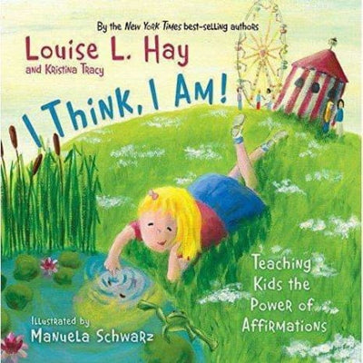 I Think I Am!: Teaching Kids The Power Of Affirmations - Books