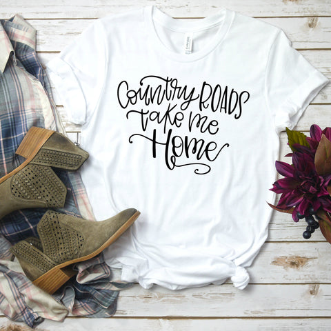 Country Roads Take Me Home Shirt, Country, Southern Life, Country Life, John Denver, Country Roads