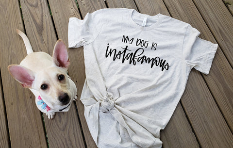 My Dog is Instafamous, Instafamous Shirt, Dog Momager, Instagram Shirt