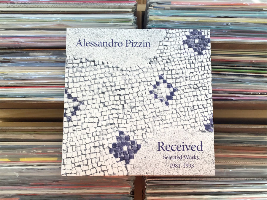Alessandro Pizzin - Received: Selected Works 1981 - 1993