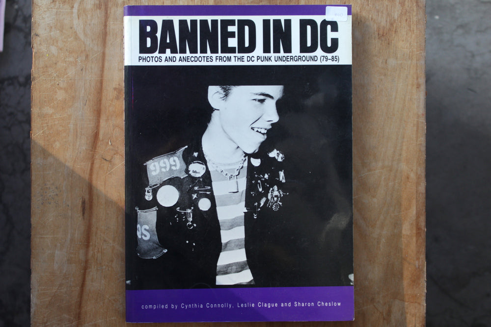 Banned in DC: Photos & Anecdotes from the DC Punk underground - book