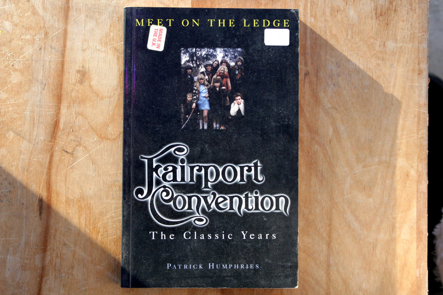 Meet On The Ledge - Fairport Convention: The Classic Years