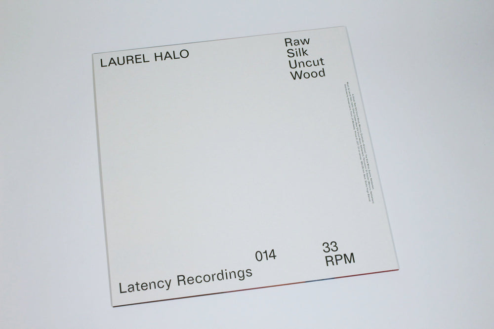 Laurel Halo ‎– Raw Silk Uncut Wood