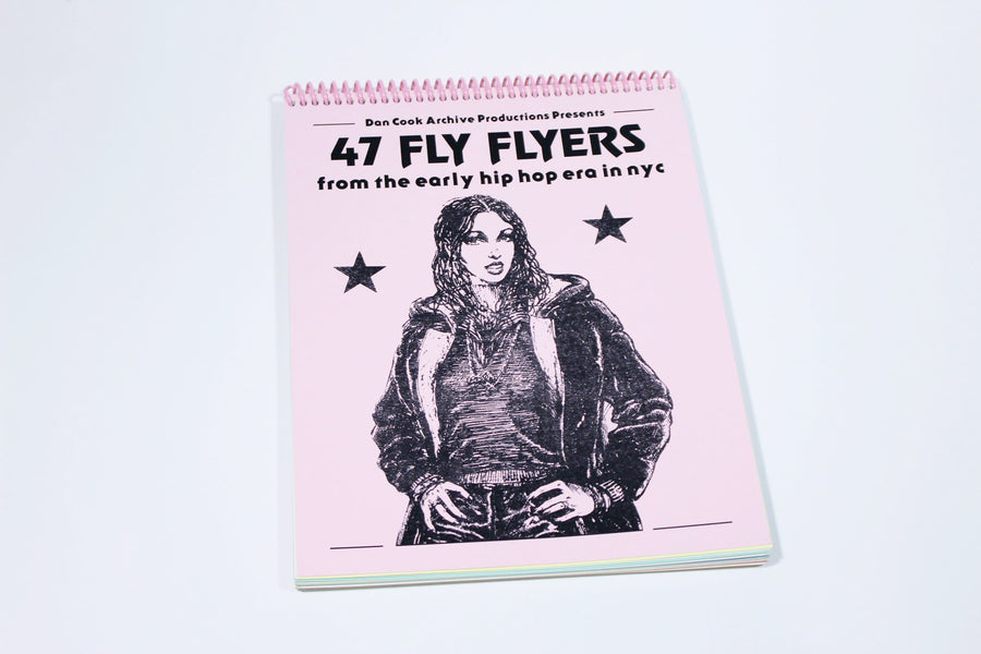 Dan Cook Archive Production Presents: 47 Fly Flyers from the Early Hip Hop era in NYC