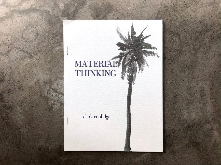 Clark Coolidge - Material Thinking