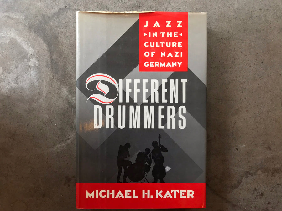 Jazz In The Culture of Nazi Germany - Different Drummers-  book