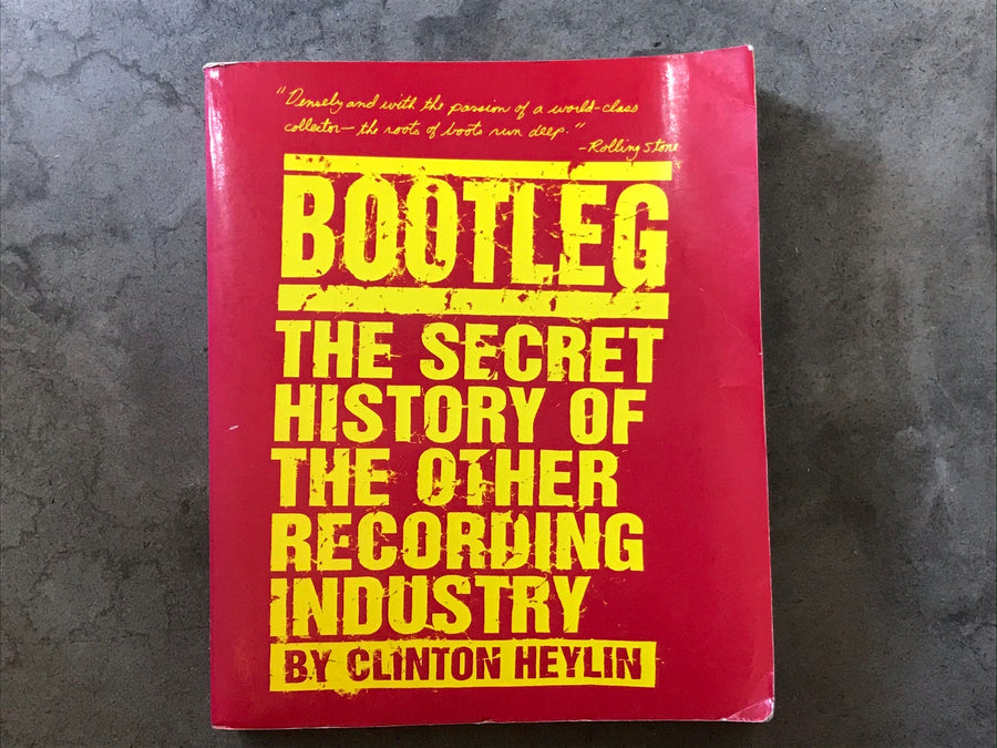 Bootleg: The Secret History of the other recording industry - book