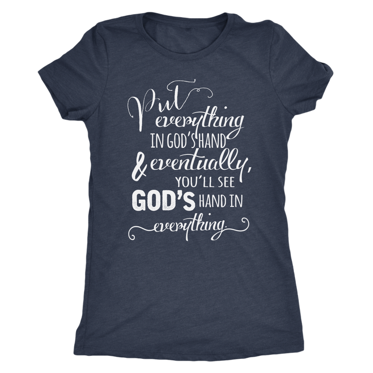 Put Everything in GOD'S Hand T-Shirt