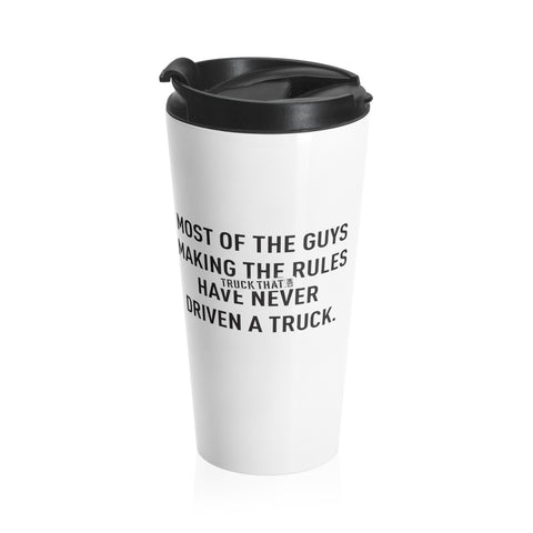 Most of the Guys Making the Rules... Stainless Steel Travel Mug