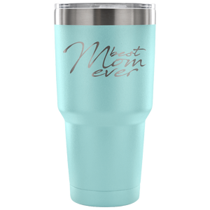 Best Mom Ever 30oz Tumbler