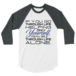 If You Go Through Life.. Men's 3/4 Sleeve Raglan Shirt