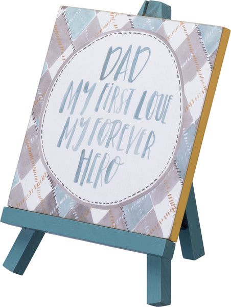 Easel Sign - Dad My First Love