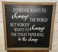 Change the Toilet Paper Sign