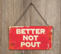 Better Not Pout Sign