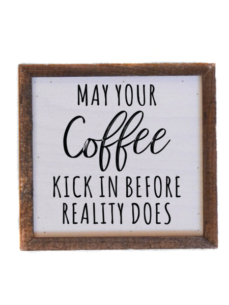 May Your Coffee Kick In