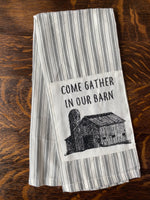 Come Gather in our Barn Towel