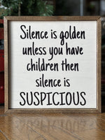 Silence is Golden Wood Sign