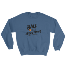 Ball Over Everything - Crewneck
