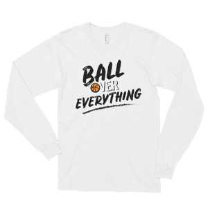 Ball Over Everything - Long Sleeve Shirt