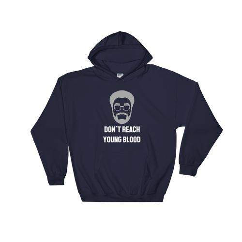 Don't Reach Young Blood - Hoodie
