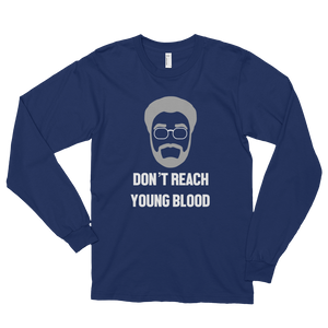 Don't Reach Young Blood - Long Sleeve Tee