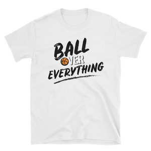 Ball Over Everything - Short Sleeve Shirt