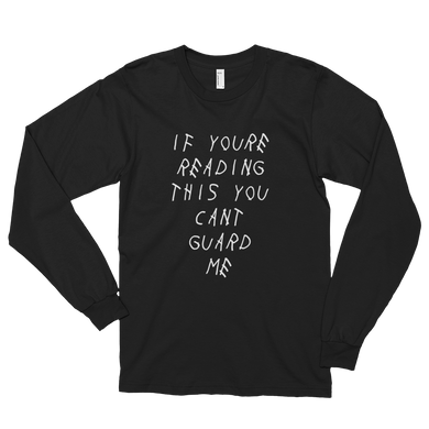 If You're Reading This You Can't Guard Me - Long sleeve t-shirt (unisex)