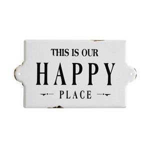 "Enameled ""This Is Our Happy Place"" Sign"