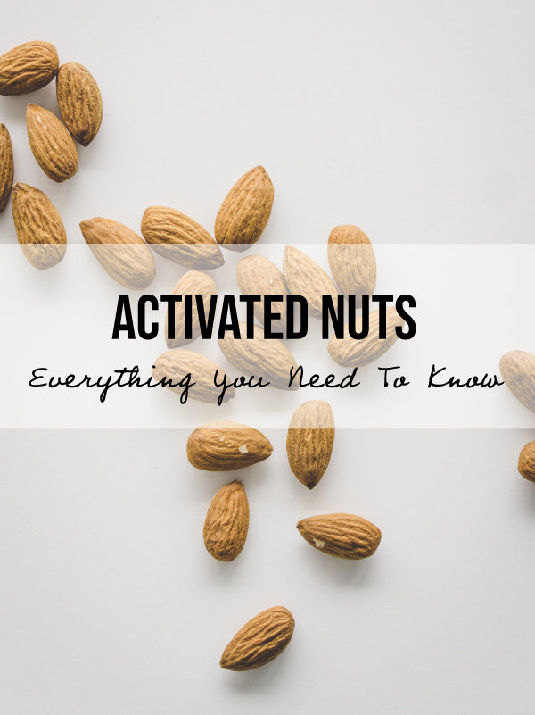 Why Eat Activated Nuts? And How To Make Your Own