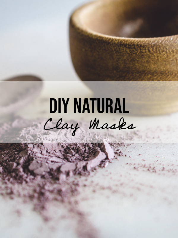 Natural Clay Masks: How & Why To Use Them For Your Skin Type