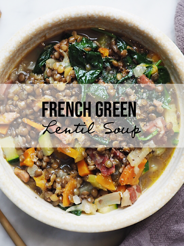 Wholesome & Warm: French Green Lentil Soup