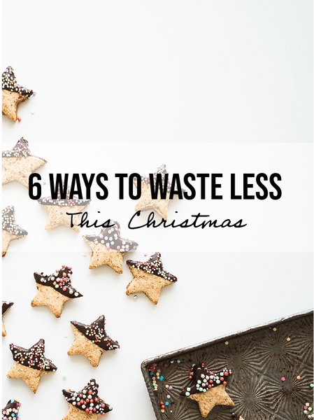 6 Ways To Waste Less This Christmas