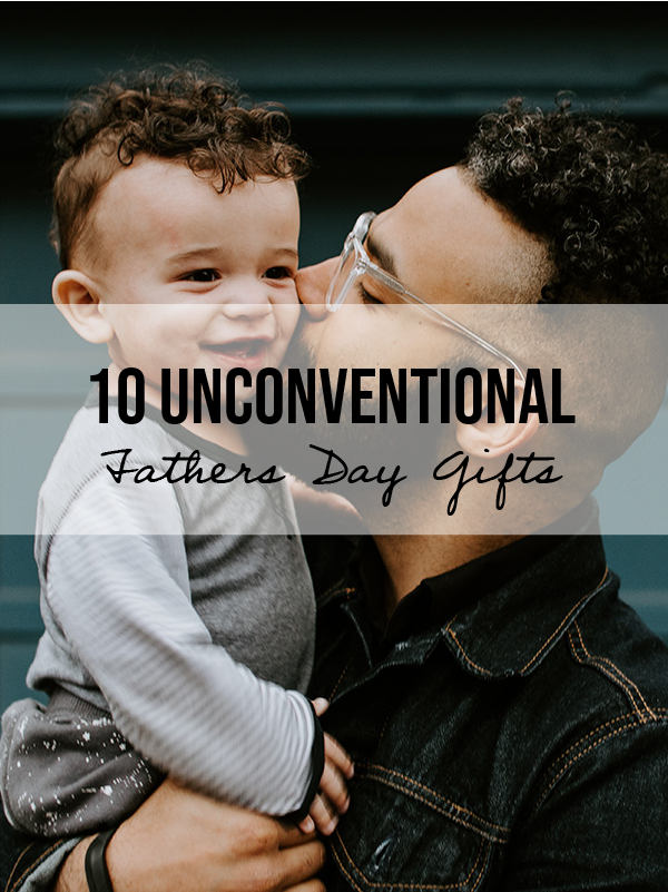 10 Unconventional Ways To Celebrate Father's Day