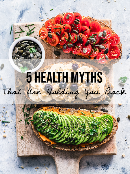 5 Health Myths That Are Holding You Back