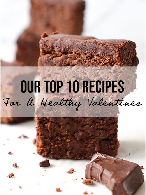 Our Top 10 Healthy Valentine's Recipes