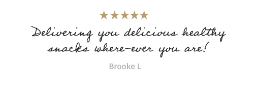 Delivering you delicious healthy snacks where-ever you are! - Brooke L.
