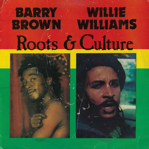 Barry Brown / Willie Williams - Roots & Culture