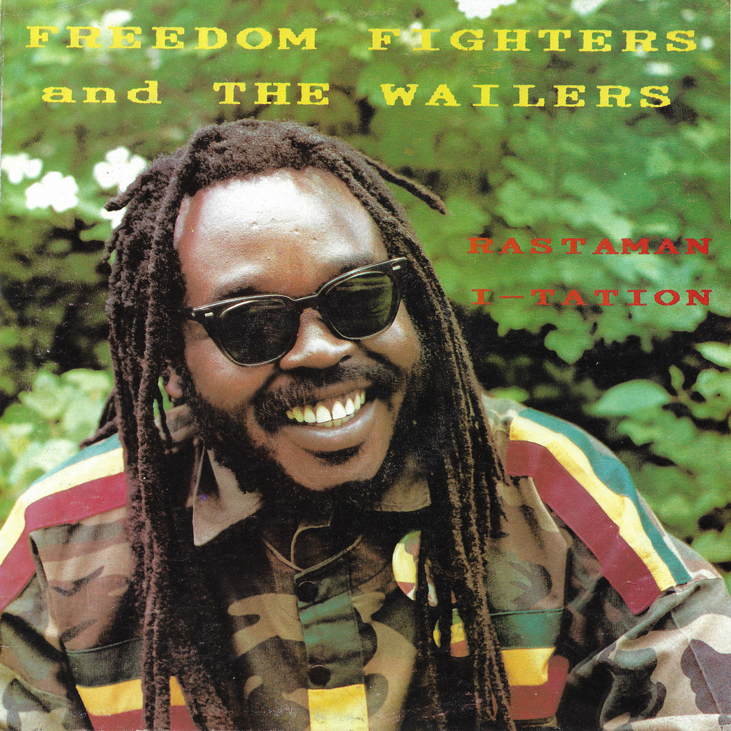 Freedom Fighters And The Wailers - Rastaman I-tation