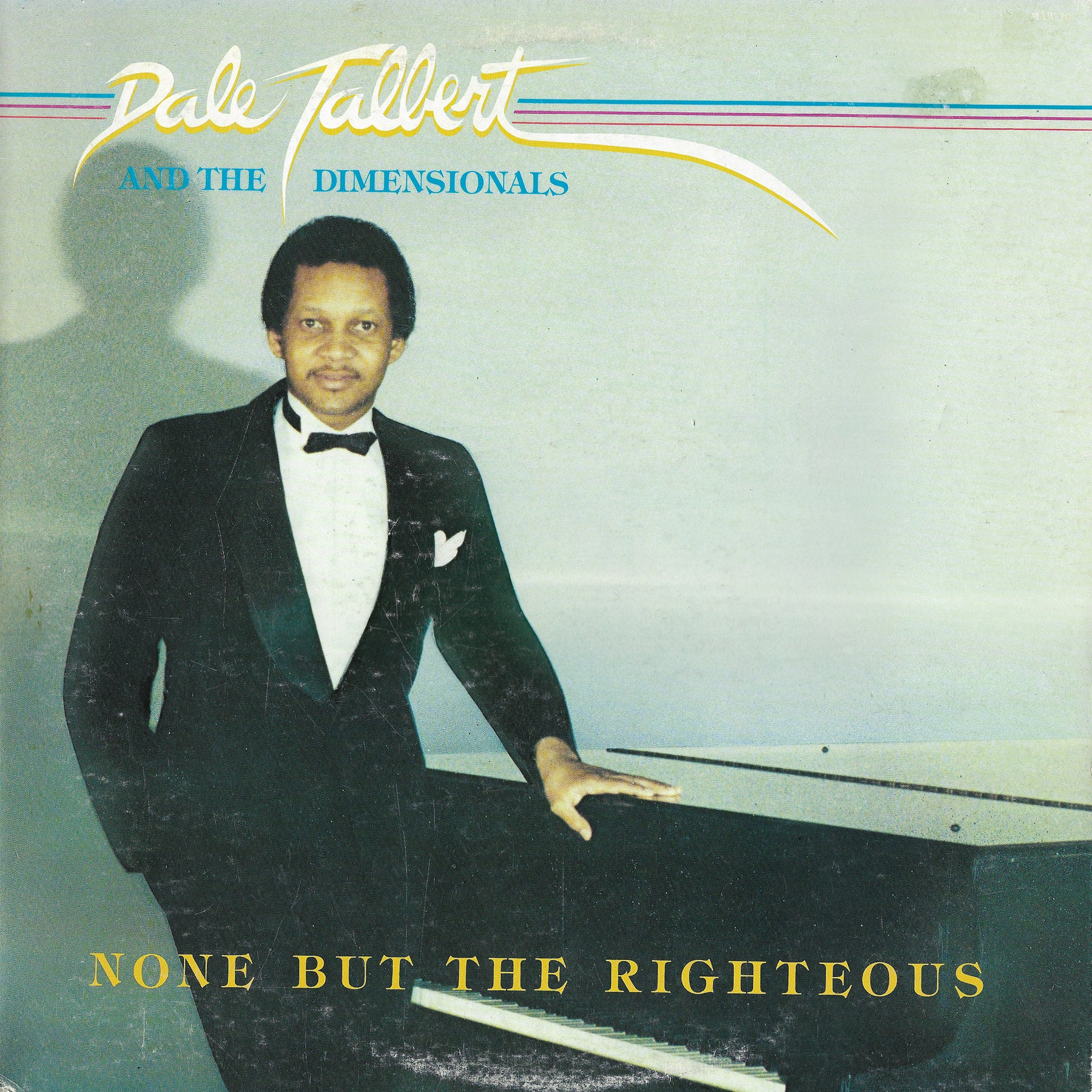 Dale Tallbert And The Dimensionals - None But The Righteous
