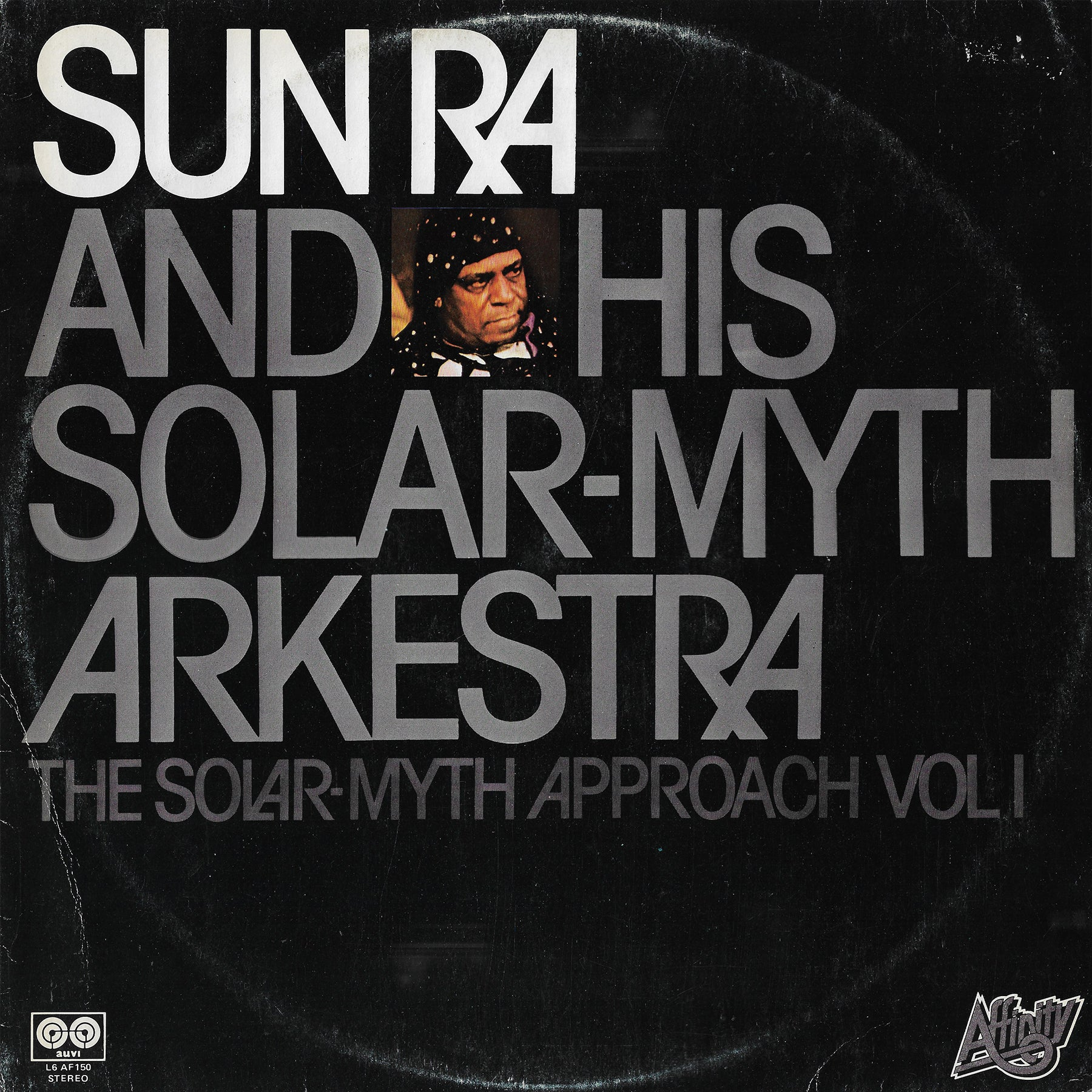 Sun Ra & His Solar-Myth Arkestra - The Solar-Myth Approach Vol. 1