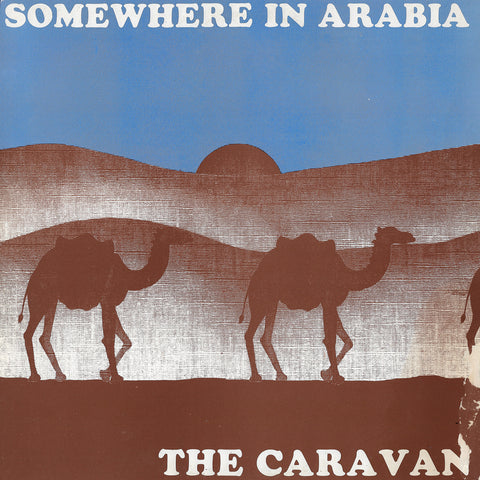 The Caravan - Somewhere In Arabia